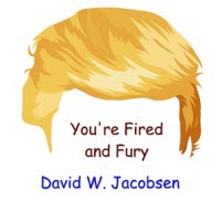 You're Fired and Fury